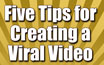 Tips to help a video go viral