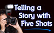 Five shots to tell a story