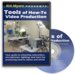 Tools of How-To Video Production with Bill Myers